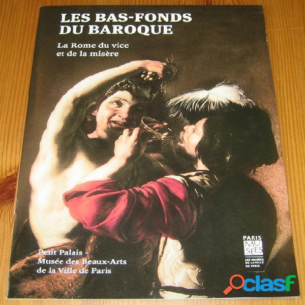 Les bas-fonds du baroque, la rome du vice et de la misère