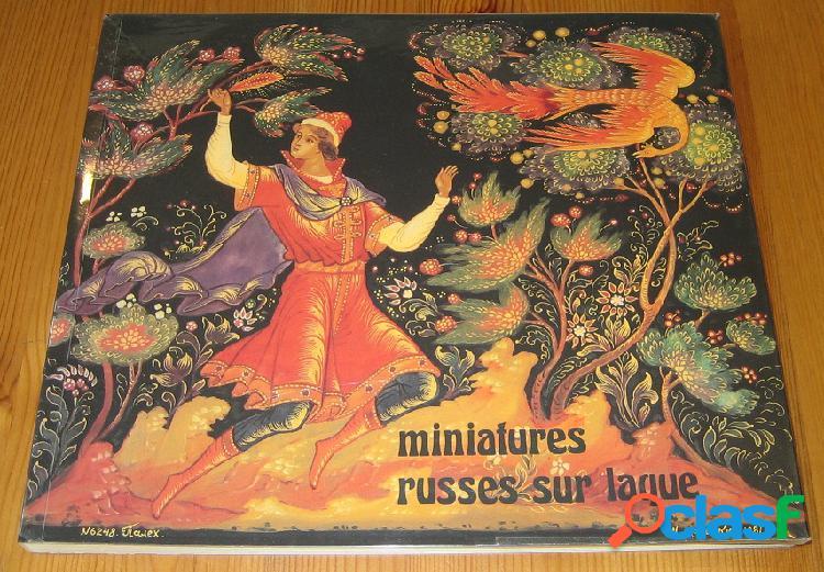 """Miniatures russes sur laque """" mythes et légendes """", lioudmila pirogova, yvonne de sike et simon diner"""
