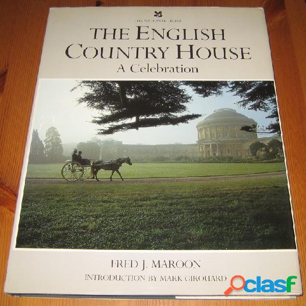 The english Country House, A Celebration, Fred J. Maroon