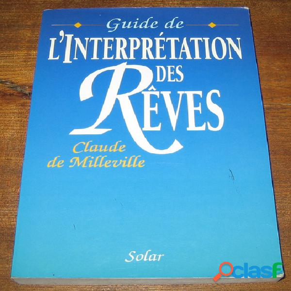 Guide de l'interprétation des rêves, claude de milleville