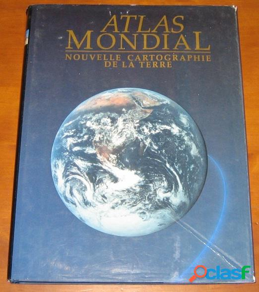 Atlas mondial nouvelle cartographie de la terre