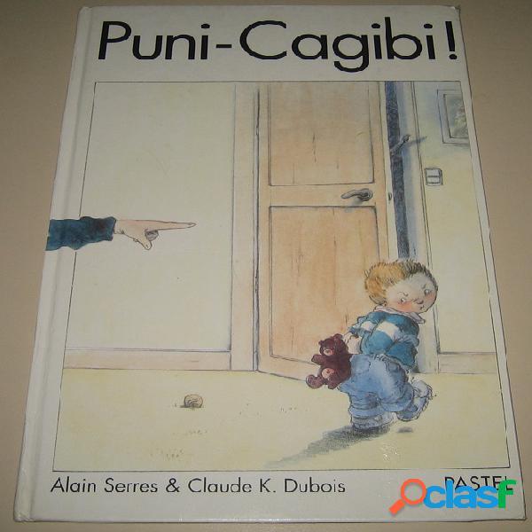 Puni-cagibi !, alain serres & claude k. dubois