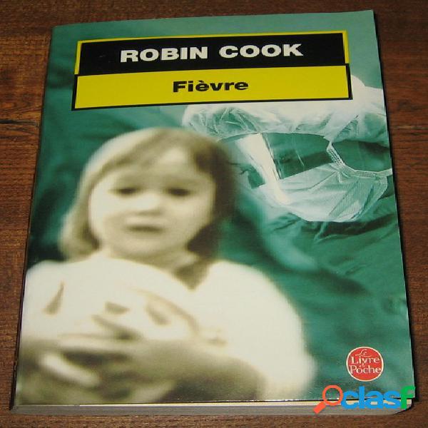Fièvre, robin cook