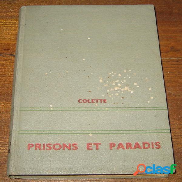 Prisons et paradis, colette