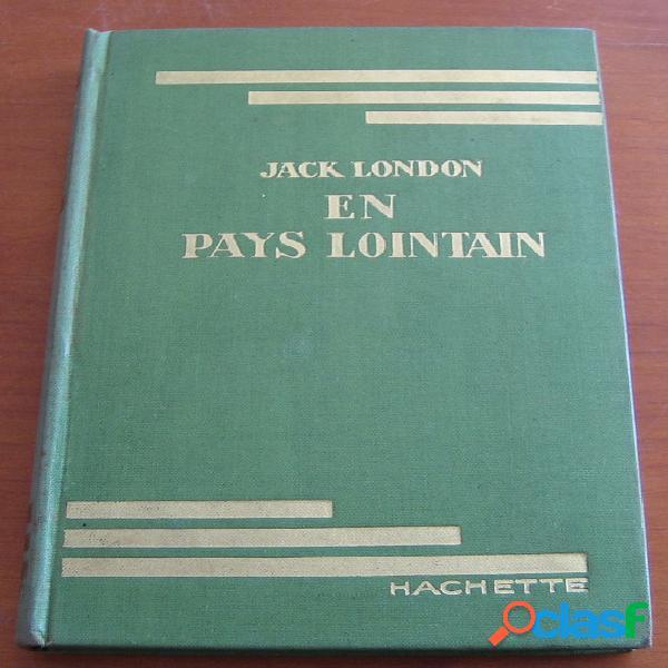 En pays lointain, jack london