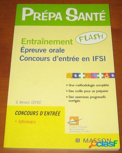 Prépa santé: entraînement épreuve orale concours d'entrée en ifsi, g. benoist, cepiec