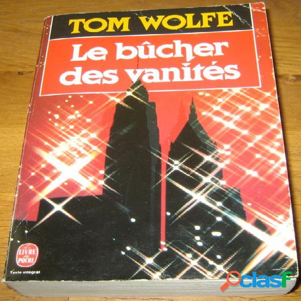 Le bûcher des vanités, tom wolfe