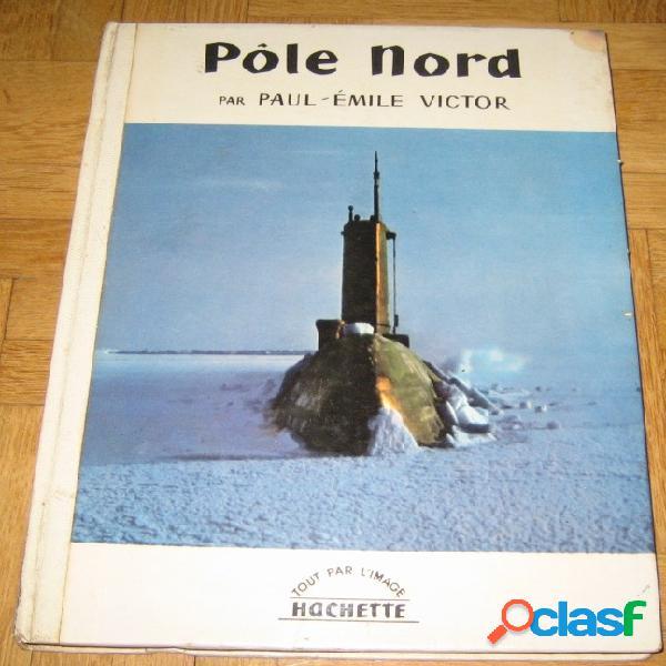 Pôle nord, paul-emile victor