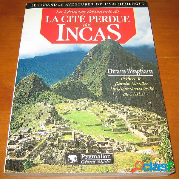La fabuleuse découverte de la cité perdue des incas, hiram bingham