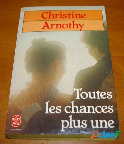 Toutes les chances plus une, christine arnothy