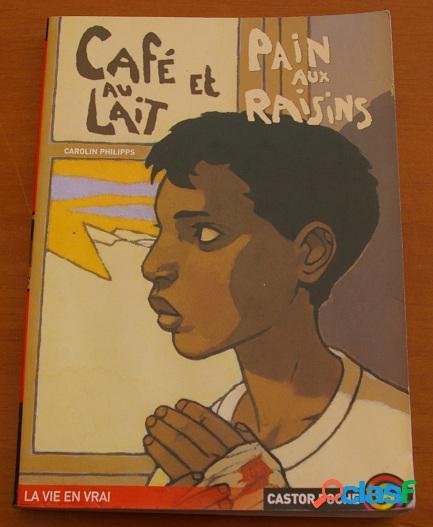 Café au lait et pain aux raisins, carolin philipps