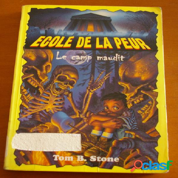Ecole de la peur: le camp maudit, tom b. stone
