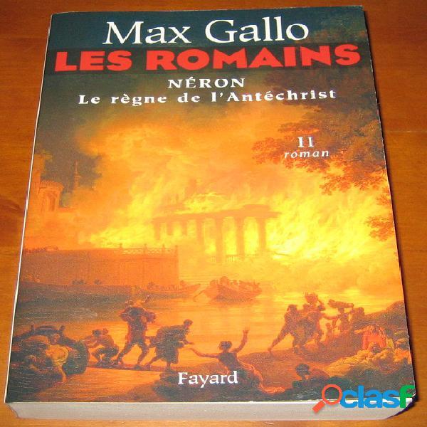 Les romains 2 - néron le règne de l'antéchrist, max gallo