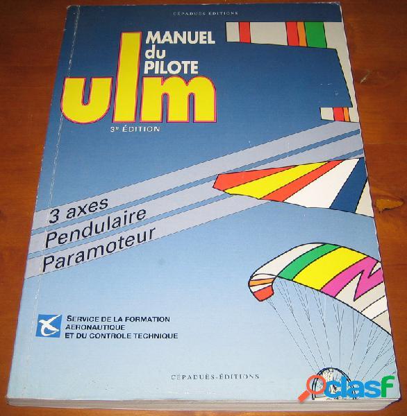 Manuel de pilote ulm, service de la formation aéronotique et du contrôle technique