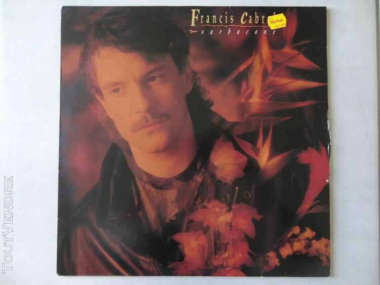 """Francis cabrel """"sarbacane"""" vinyle 33 tours très bon état"""