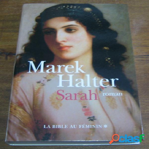 La bible au féminin 1 - sarah, marek halter