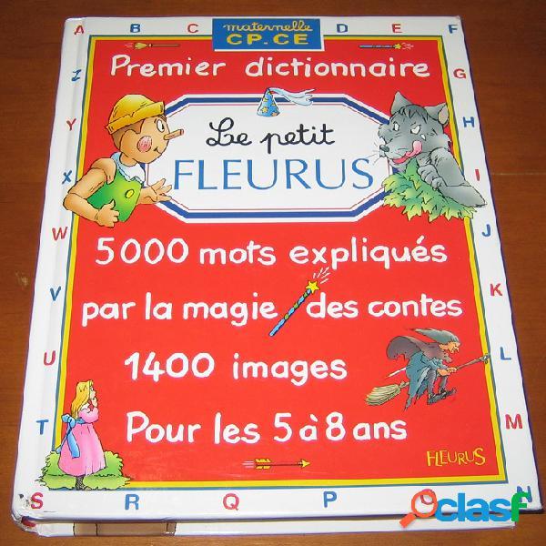 Le petit fleurus, premier dictionnaire pour les 5 à 8 ans