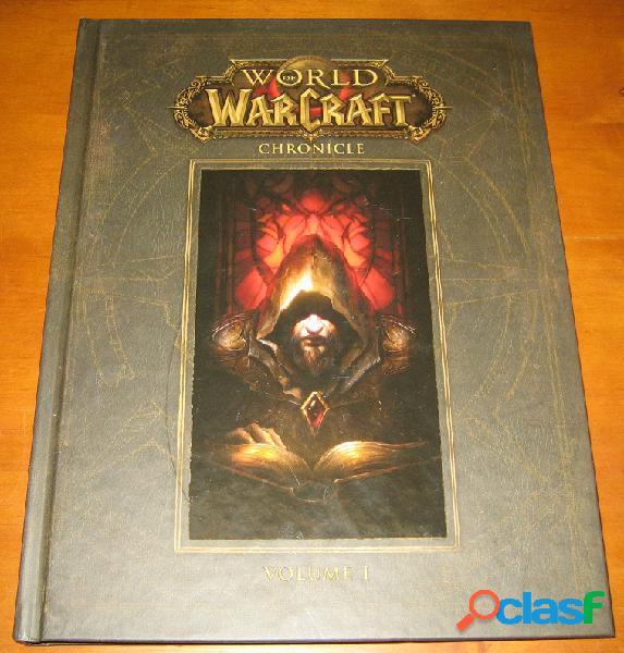 World of warcraft chronicle volume 1, chris metzen, matt burns et robert brooks