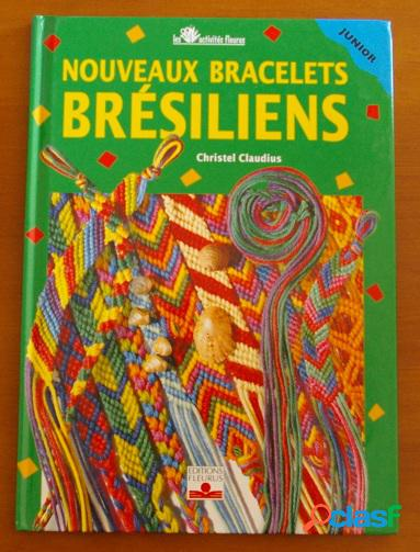 Nouveaux bracelets brésiliens, christel claudius
