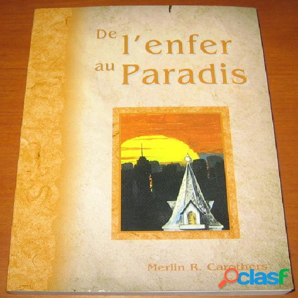 De l'enfer au paradis, merlin r. carothers