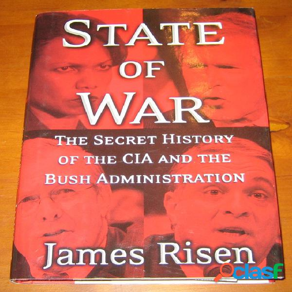 State of war - the secret history of the cia and the bush administration, james risen