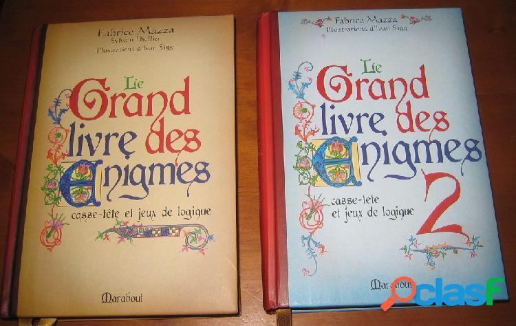 Le grand livre des énigmes casse-tête et jeux de logique - tomes 1 & 2, fabrice mazza, sylvain lhullier et ivan sigg