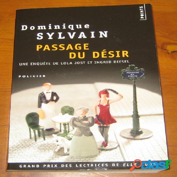 Passage du désir, une enquête de lola jost et ingrid diesel, dominique sylvain