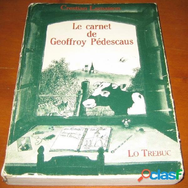 Le carnet de geoffroy pédescaus, crestian lamaison