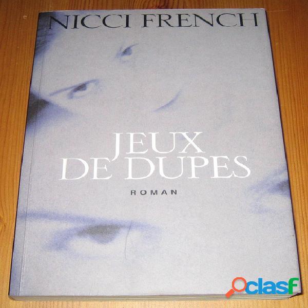 Jeux de dupes, nicci french