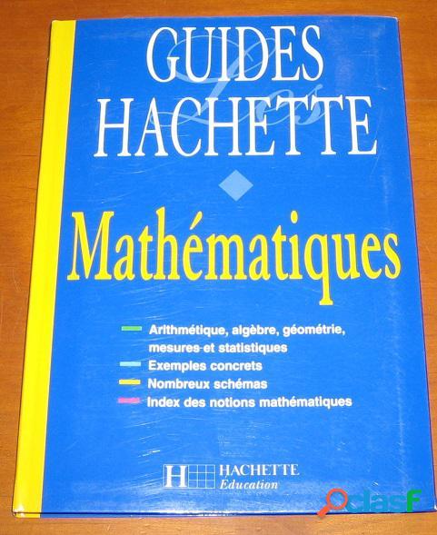Guides hachette: mathématiques, gérard caparros