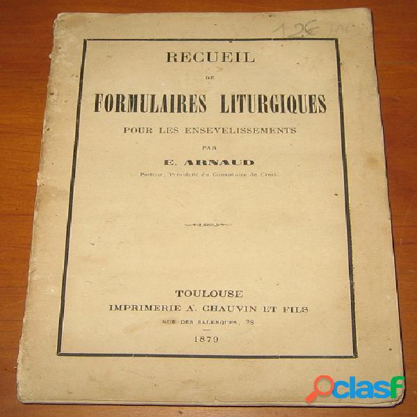Recueil de formulaires liturgiques pour les ensevelissements, e. arnaud