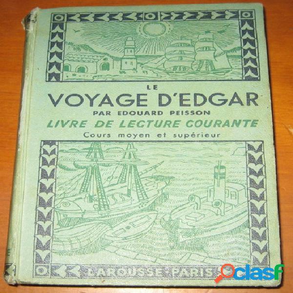 Le voyage d'edgar, edouard peisson