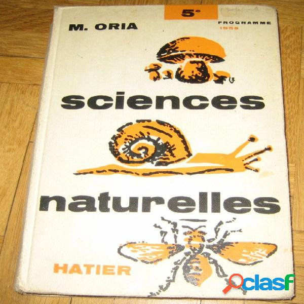 Sciences naturelles programme de cinquième 1958, m. oria