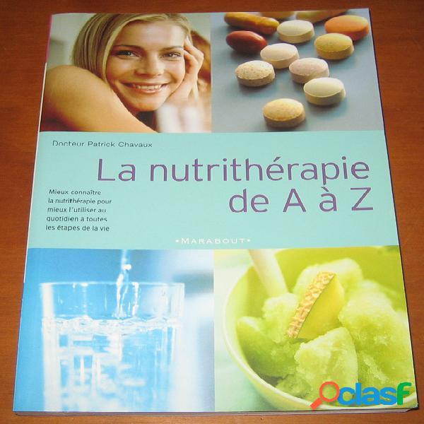 La nutrithérapie de a à z, dr patrick chavaux