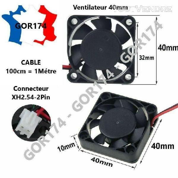 Ventilateur fan 40x40x10mm 12v cable 1m 100cm imprimante 3d