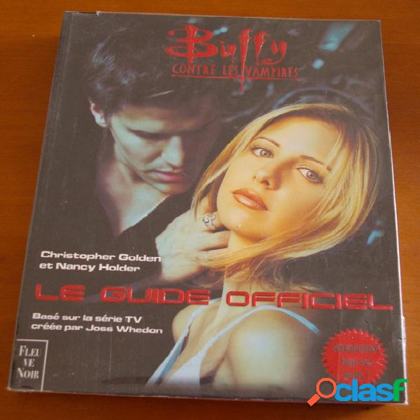 Buffy contre les vampires, le guide officiel, christophe golden et nancy holder