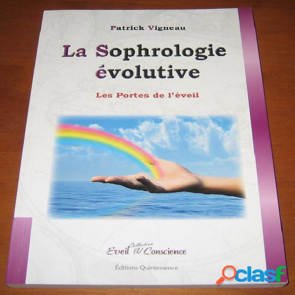 La sophrologie évolutive - les portes de l'éveil, patrick vigneau