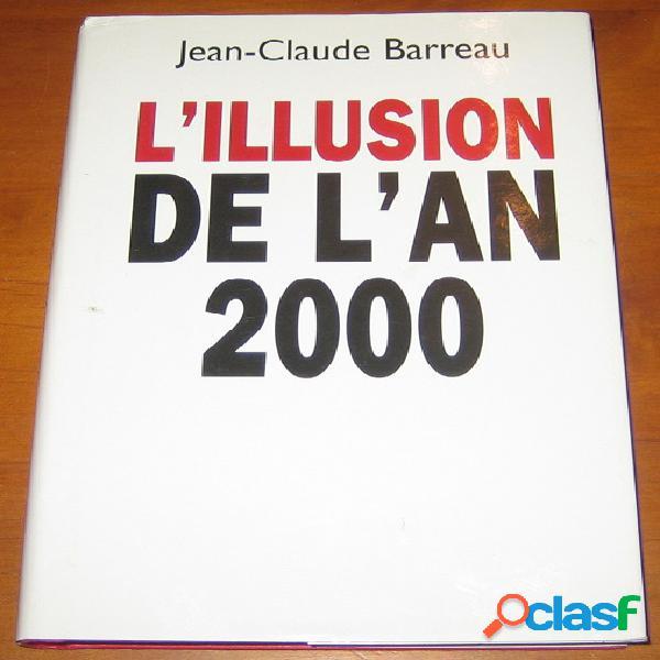 L'illusion de l'an 2000, jean-claude barreau