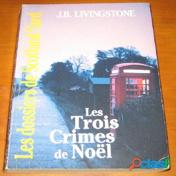 Les trois crimes de noël, j.b. livingstone
