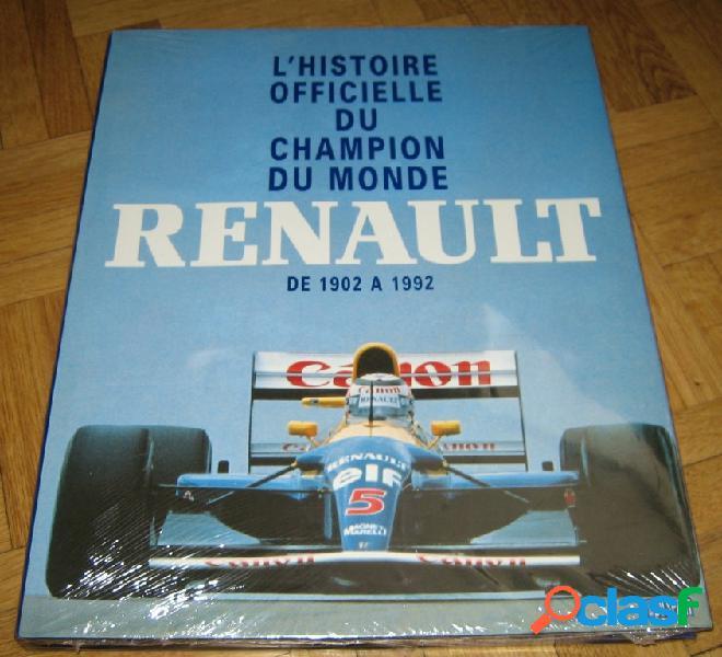 L'histoire officielle du champion du monde renault de 1902 à 1992