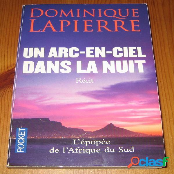 Un arc-en-ciel dans la nuit, Dominique Lapierre