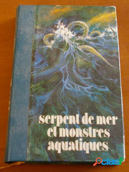 Serpent de mer et monstres aquatiques, j. j. barloy