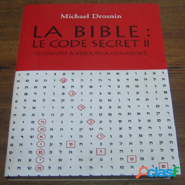 La bible: le code secret ii, le compte à rebours a commencé, michael drosnin