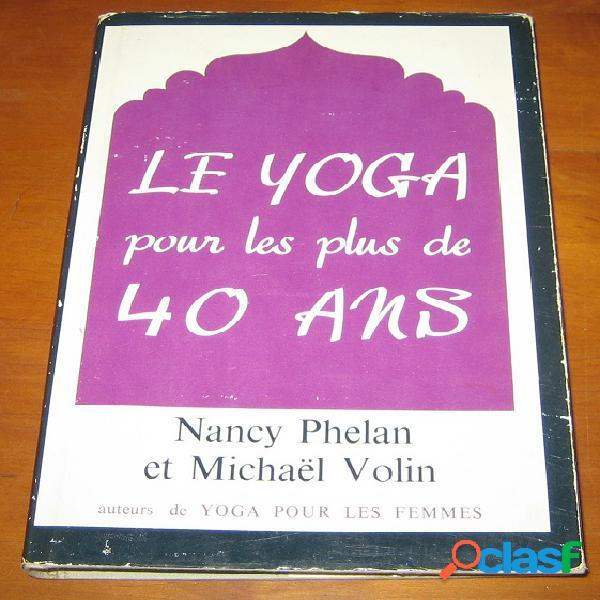 Le yoga pour les plus de 40 ans, nancy phelan et michaël volin
