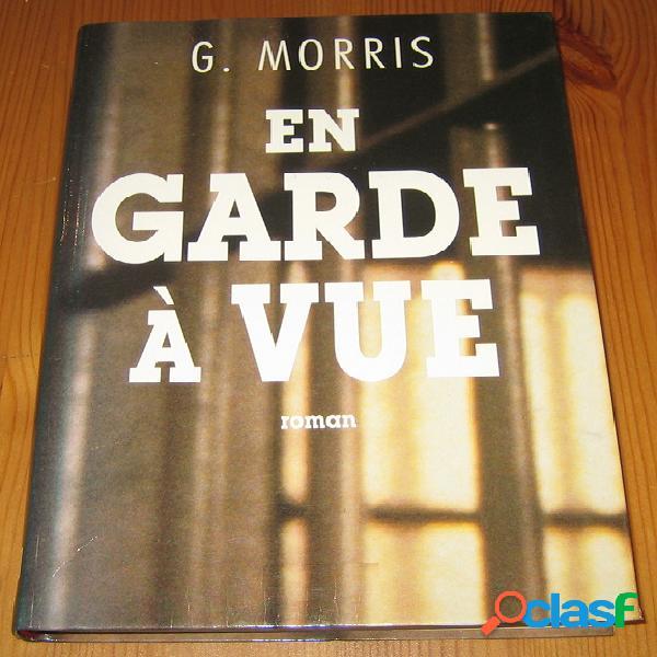 En garde à vue, G. Morris