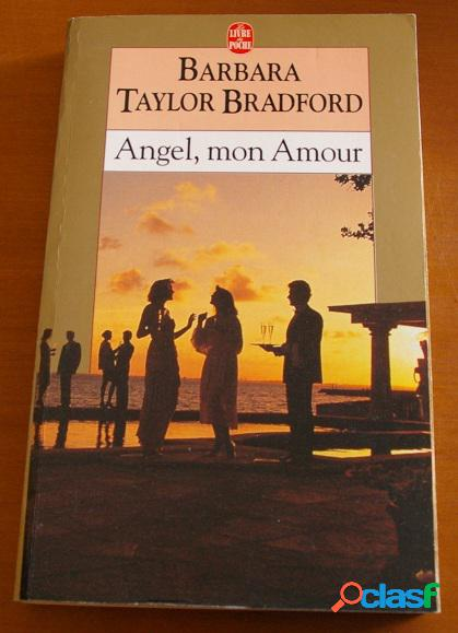 Angel, mon amour, barbara taylor bradford
