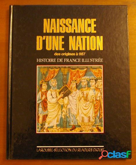 Naissance d'une nation des origines à 987, catherine salles