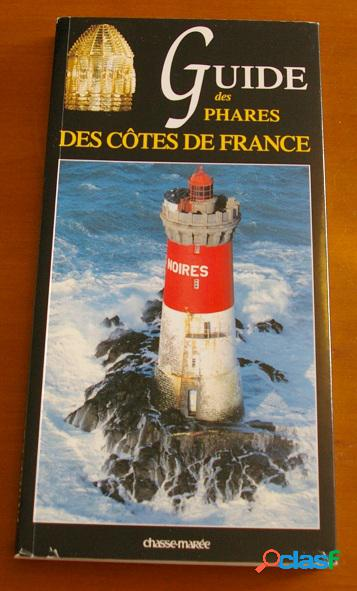 Guide des phares des côtes de france, xavier mével