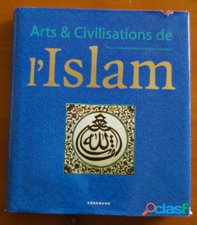 Arts et civilisations de l'islam, markus hattstein et peter delius