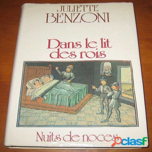 Dans le lit des rois - nuits de noces, juliette benzoni